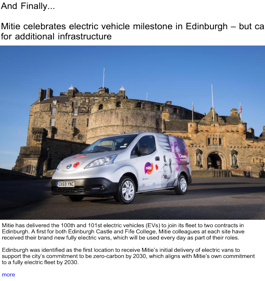Advert: https://www.thecleanzine.com/pages/18022/mitie_celebrates_electric_vehicle_milestone_in_edinburgh_but_calls_for_additional_infrastructure/