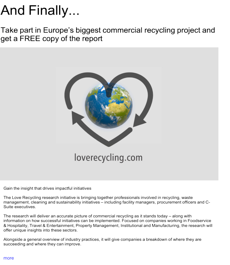 Advert: https://www.thecleanzine.com/pages/18497/take_part_in_europes_biggest_commercial_recycling_project_and_get_a_free_copy_of_the_report/