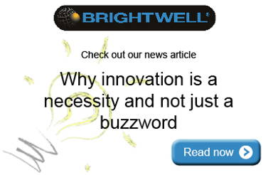Advert: http://www.brightwell.co.uk/news/why-innovation-is-a-necessity-and-not-just-a-buzzword